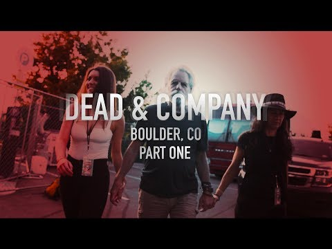 DEAD & COMPANY: Boulder, CO – Part 1