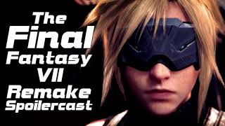 The Final Fantasy VII Remake Spoilercast (GigaBoots Podcast)