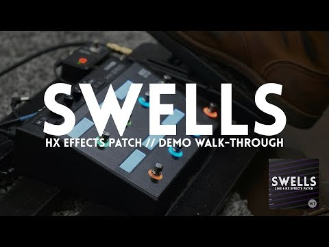 Swells - Line 6 HX Effects patch walkthrough and demo