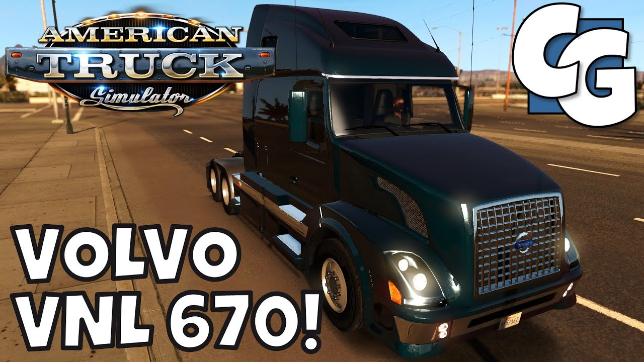 american truck simulator - new truck! the volvo vnl 670! - ep. 8