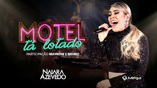 Naiara Azevedo - Motel Tá Lotado part. Maykow e Bruno (Clipe Oficial)