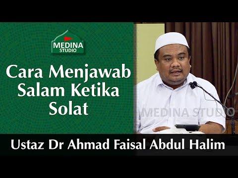🎬ustaz-dr-ahmad-faisal-abdul-halim---cara-menjawab-salam-ketika-solat
