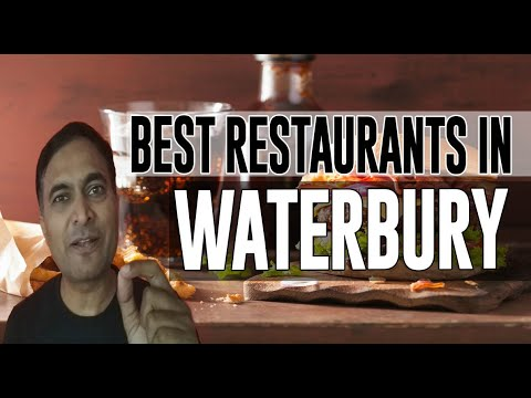 Best Restaurants And Places To Eat In Waterbury, Connecticut CT