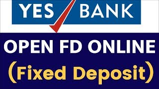How To Open FD Account Online in Yes Bank   Open Fixed Deposit in Yes Bank