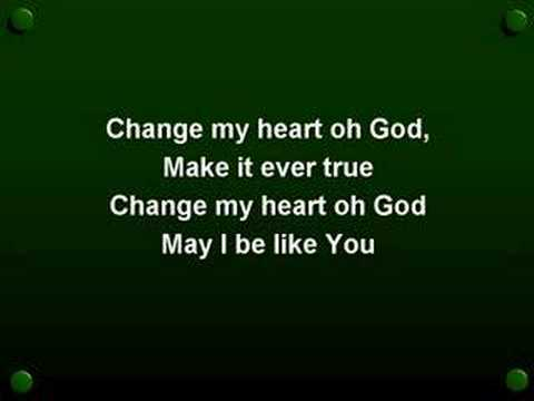 Change My Heart oh God (worship video w/ lyrics)