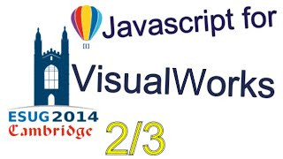 Javascript for VisualWorks applications 2/3