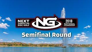 2018 Next Gen Disc Golf Tour - SemiFinal Round