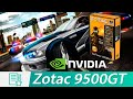 NVIDIA GeForce 9500 GT– Unboxing | Instalación | Review