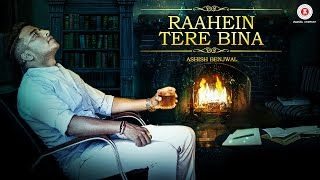 Raahein Tere Bina (Music Video) – Ashish Benjwal