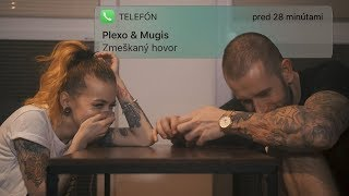 PLEXO & MUGIS - ZMEŠKANÝ HOVOR w/ LULA & DENI SANI