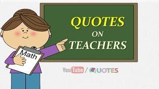 BEST TEACHERS QUOTES | Happy Teachers day 2018