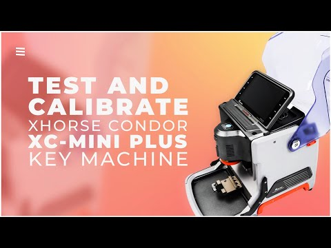 Test And Calibrate Xhorse Condor XC-Mini Plus Key Cutting Machine