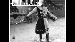 Chip Douglas - Last Man Standing EP [2013]