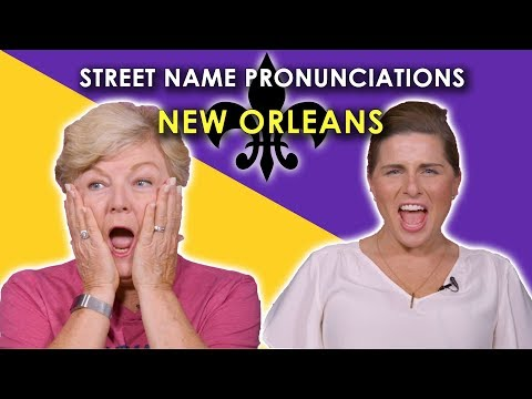 We Tried To Pronounce These New Orleans Street Names