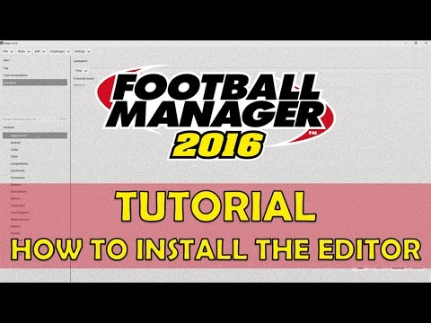 How to Install the FM16 Editor & In-Game Editor | Football