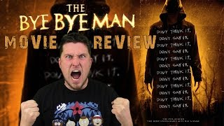 The Bye Bye Man - Movie Review - Epic Rant