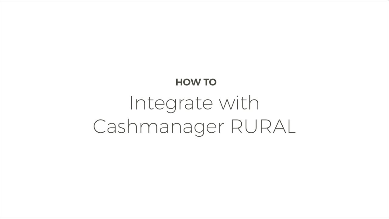 How To: Integrate with Cashmanager RURAL