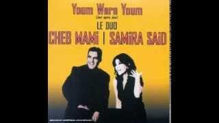 Samira Said & Cheb Mami - Youm Wara Youm (Original)
