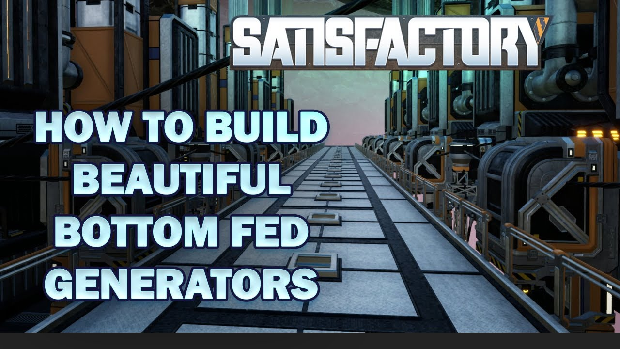 22 35 MB Satisfactory Game: Beautiful Bottom Fed Power