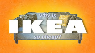 Why Is Ikea So Cheap?