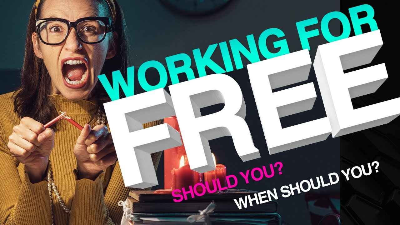 When Should You Work For Free?