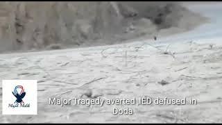 MAJOR TRAGEDY AVERTED, IED DEFUSED BY DODA POLICE || Mohd Majid Malik Journalist