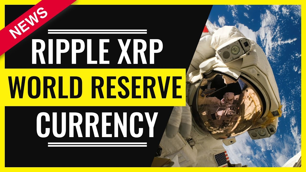 Ripple XRP About to Become the New WORLD CURRENCY ?