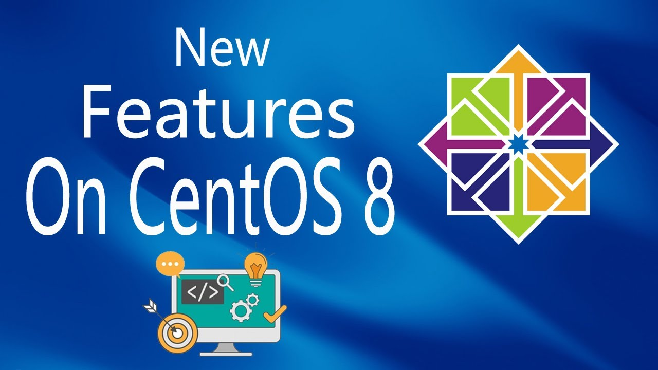 CentOS 8 and it's new Features