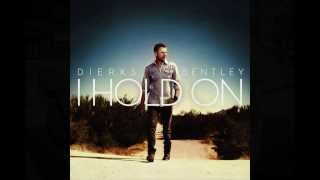 "Dierks Bentley ""I Hold On"""
