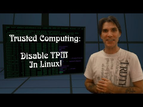 """Disable """"Trusted Computing"""" Chip in Linux!"""