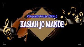Karaoke | Ratu Sikumbang - Kasiah Jo Mande | Lagu Minang