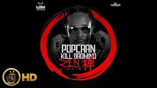 Popcaan - Kill Badmind (Raw) [Zen Riddim] February 2016