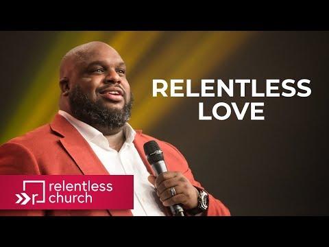 Pastor John Gray: Relentless Love