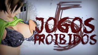 Repeat youtube video 5 JOGOS EXTREMAMENTE PROIBIDOS
