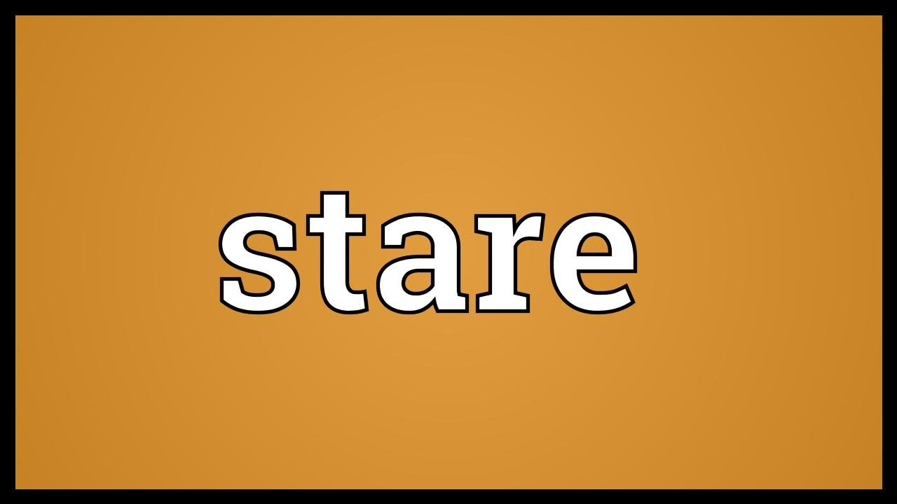 Stare Meaning - YouTube