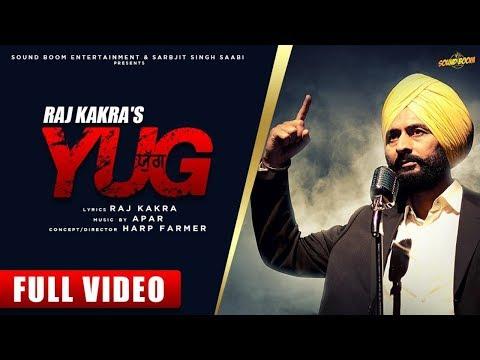 yug-|-full-video-|-raj-kakra-|-latest-punjabi-songs-2019