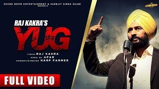 Yug | Full Video | Raj Kakra | Latest Punjabi Songs 2019