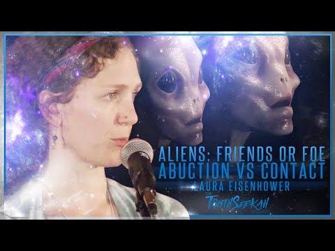 Laura Eisenhower   Aliens: Friends or Foe? Abduction VS Contact