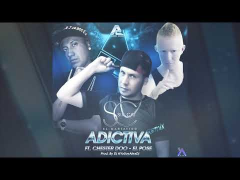 Sir Cat - Adictiva (remix) ft El Pose, Chester Doo (prod. by @YoSoyAlexDj)