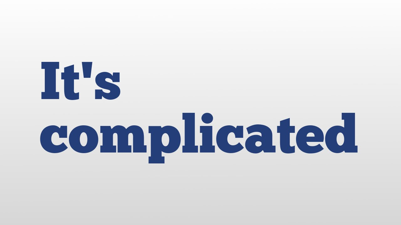 complicated relationship meaning
