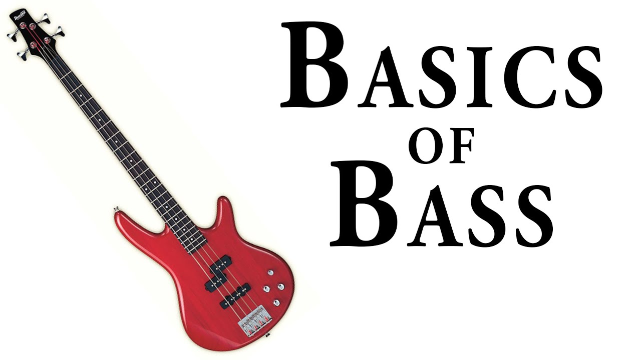 Basics of Bass