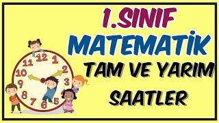 1. Sınıf Tam ve Yarım Saatleri Öğreniyorum - EBA TV İlkokul Matematik