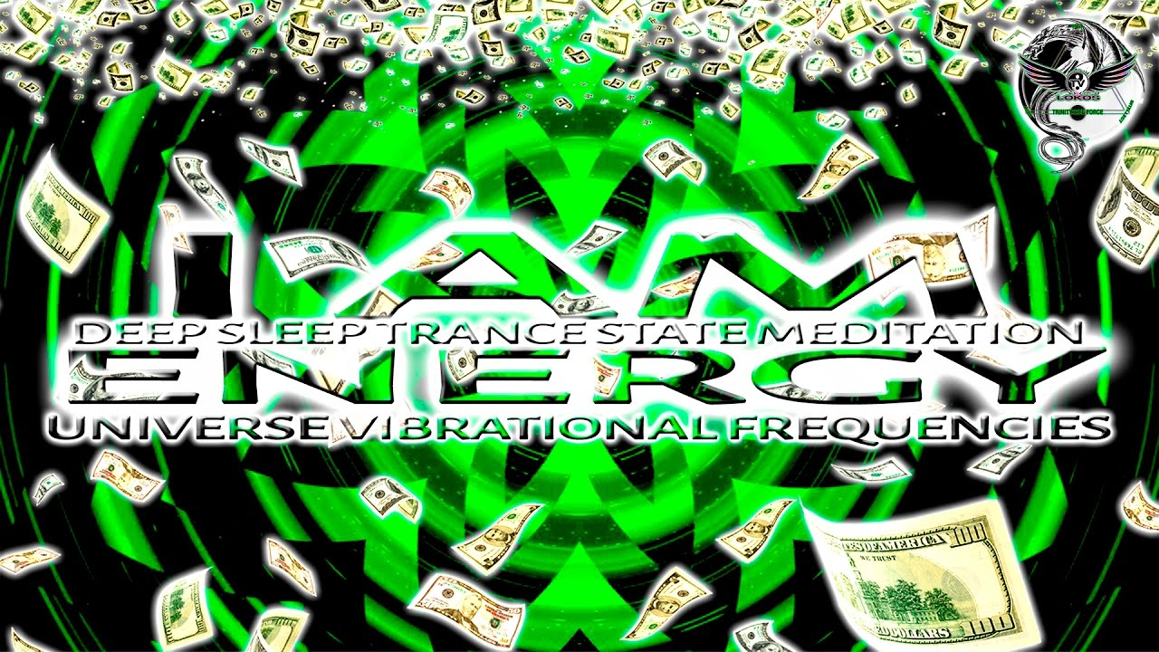 Deep Sleep Trance State Guided Meditation I Am Energy ! Abundance ! Money  Magnet ! Law of Attraction