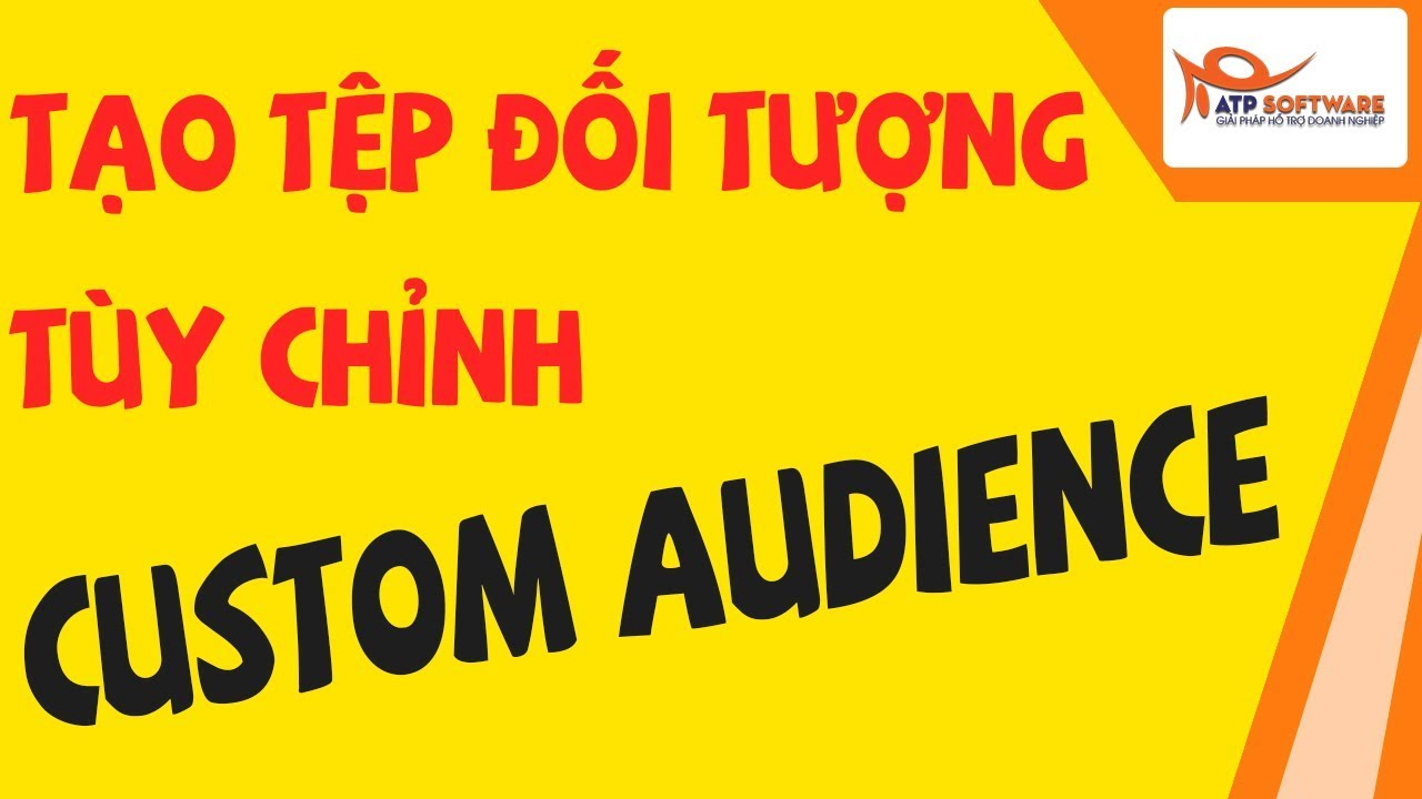 Hướng dẫn tạo tệp custom audience nhanh chóng trong business manager Facebook