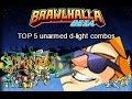 TOP 5 unarmed d-light combos | Brawlhalla