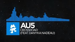 Repeat youtube video [Trance] - Au5 - Crossroad (feat. Danyka Nadeau) [Monstercat Release]
