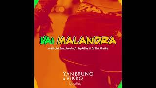 Baixar Anitta, Mc Zaac, Maejor ft. Tropkillaz & DJ Yuri Martins - Vai Malandra (Yan Bruno & Vikko Bootleg)