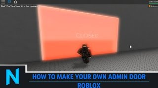 How to Make Your Own Admin Door in ROBLOX