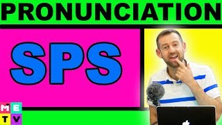 How to Pronounce SPS