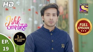 Ishk Par Zor Nahi - Ep 19 - Full Episode - 8th April, 2021